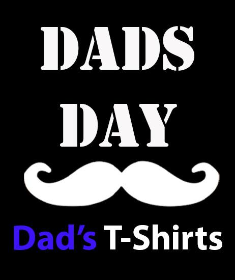 Dads T-Shirts